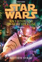 STAR WARS. MACE WINDU UND DIE ARMEE DER KLONE -