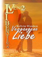 VERGANGENE LIEBE (VENUS LIBENTINA BD.2)