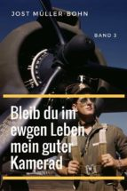 Bleib du im ewgen Leben mein guter Kamerad - Band III (ebook)