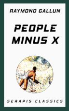 PEOPLE MINUS X (SERAPIS CLASSICS)