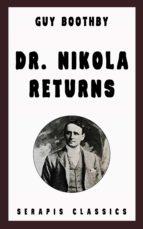 Dr. Nikola Returns (Serapis Classics) (ebook)