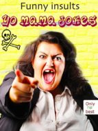 Yo Mama Jokes - 555 Funny Insults - The New And Best Ones (Illustrated Edition) (ebook)