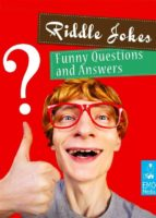 Riddle Jokes - Funny and Dirty Questions For Adults - Riddles and Conundrums That Make You Laugh (Illustrated Edition) (ebook)