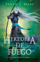 HEREDERA DE FUEGO (TRONO DE CRISTAL 3)