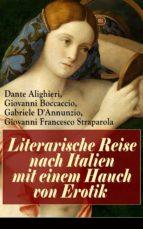 Literarische Reise nach Italien mit einem Hauch von Erotik (Vollständige deutsche Ausgabe) (ebook)