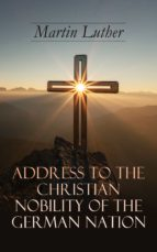 Address To the Christian Nobility of the German Nation (ebook)