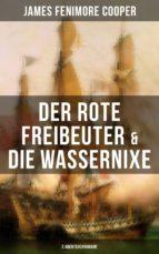 Der rote Freibeuter & Die Wassernixe (2 Abenteuerromane) (ebook)