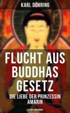 Flucht aus Buddhas Gesetz - Die Liebe der Prinzessin Amarin (Historischer Roman) (ebook)