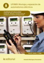 Montaje y reparación de automatismos eléctricos. ELEE0109 - Montaje y mantenimiento de instalaciones eléctricas de baja tensión (ebook)