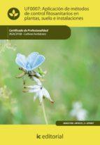 Aplicación de métodos de control fitosanitarios en plantas, suelo e instalaciones. AGAC0108 (ebook)
