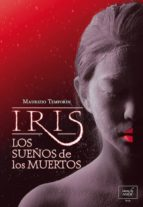 IRIS, LOS SUEÑOS DE LOS MUERTOS (ebook)