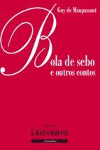 BOLA de SEBO E OUTROS CONTOS (ebook)