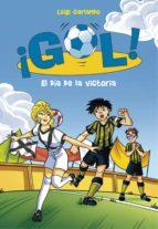 El día de la victoria (Serie ¡Gol! 40) (ebook)