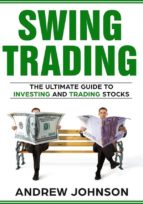 Swing Trading:  The Definitive And Step by Step Guide To Swing Trading