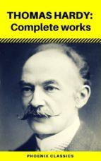 Thomas Hardy: Complete Works (Phoenix Classics) (ebook)