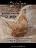 """Avventura ne """"La Vulva"""" (ebook)"""