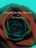 Charlie to the Rescue (ebook)