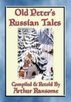 OLD PETERS RUSSIAN TALES - 20 illustrated Russian Children's Stories (ebook)