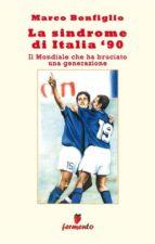 La sindrome di Italia '90. Il Mondiale che ha bruciato una generazione (ebook)