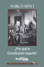 ¿POR QUÉ LA CONSTITUCIÓN IMPORTA?