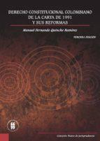 DERECHO CONSTITUCIONAL COLOMBIANO. DE LA CARTA DE 1991 Y SUS REFORMAS (ebook)