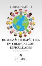 REGRESSÃO TERAPÊUTICA EM CRIANÇAS COM DIFICULDADES