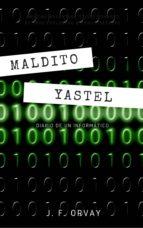 MALDITO YASTEL (DIARIO DE UN INFORMÁTICO)