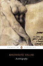 The Autobiography of Benvenuto Cellini (ebook)