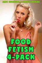Food Fetish 4-Pack (ebook)