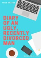 Diary Of An Ugly, Recently Divorced Man