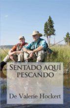 Sentado Aquí Pescando (ebook)