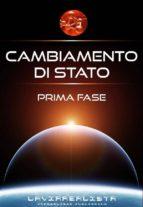 Cambiamento di Stato Prima Fase (ebook)