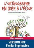L'orthographe en crise à l'école (ebook)