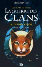 La guerre des Clans cycle IV - tome 6 : Le dernier espoir (ebook)