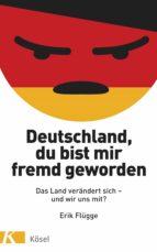 Deutschland, du bist mir fremd geworden (ebook)