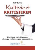 Kultiviert kritisieren (ebook)