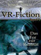 DAS TOR ZUR REALITÄT (VR-FICTION 2)