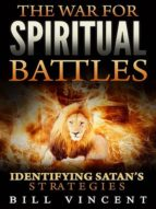 THE WAR FOR SPIRITUAL BATTLES