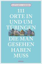 111 Orte in Tübingen, die man gesehen haben muss (ebook)