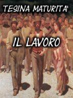 Tesina Maturità - Il Lavoro (ebook)