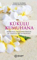 Kūkulu Kumuhana. Miracolul binecuvântărilor în tradiția Ho'oponopono (ebook)