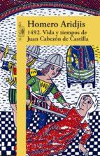 1492. VIDA Y TIEMPOS DE JUAN CABEZÓN DE CASTILLA