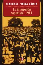 La irrupción zapatista. 1911 (ebook)
