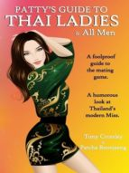 PATTY?S GUIDE TO THAI LADIES & ALL MEN