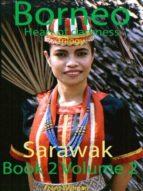 BORNEO TRILOGY SARAWAK: VOLUME 2
