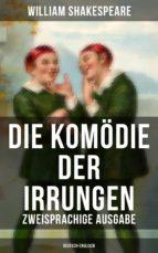 Die Komödie der Irrungen (Zweisprachige Ausgabe: Deutsch-Englisch) (ebook)