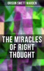 THE MIRACLES OF RIGHT THOUGHT (ebook)