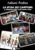 La Sfida dei Campioni: Il Mondiale per club 2000-2010 VERSIONE EPUB (ebook)