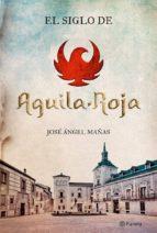 El siglo de Águila Roja (ebook)