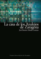 La casa de los azulejos de Zaragoza